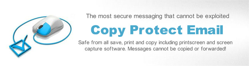 Protect email and web messages from all copy and forwarding.